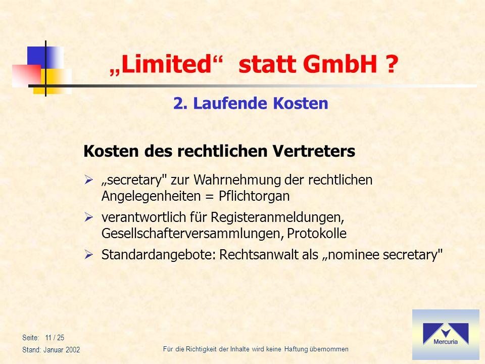 Limited statt GmbH ? Für die Richtigkeit der Inhalte wird keine Haftung übernommen Stand: Januar 2002 Seite: 11 / 25 Kosten des rechtlichen Vertreters
