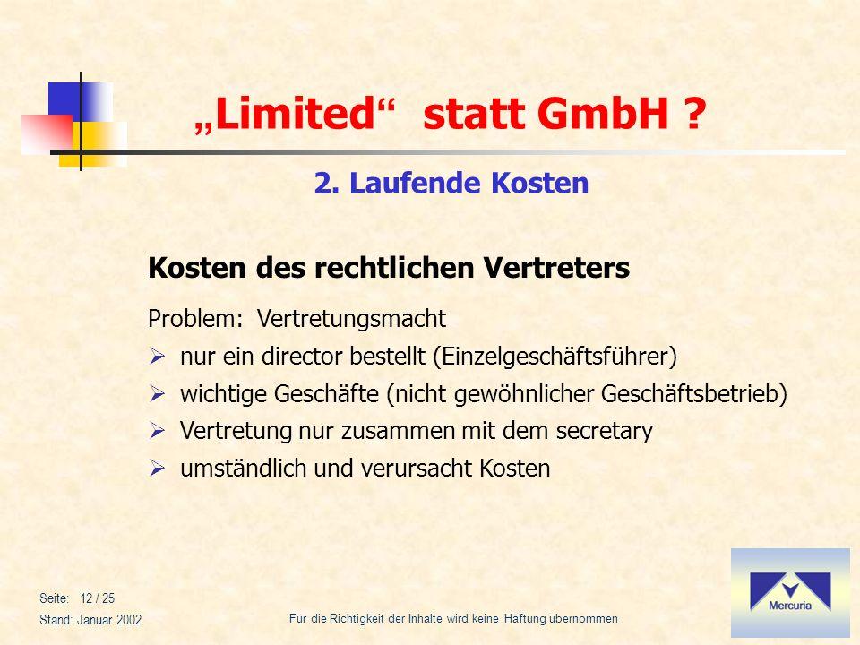 Limited statt GmbH ? Für die Richtigkeit der Inhalte wird keine Haftung übernommen Stand: Januar 2002 Seite: 12 / 25 Kosten des rechtlichen Vertreters