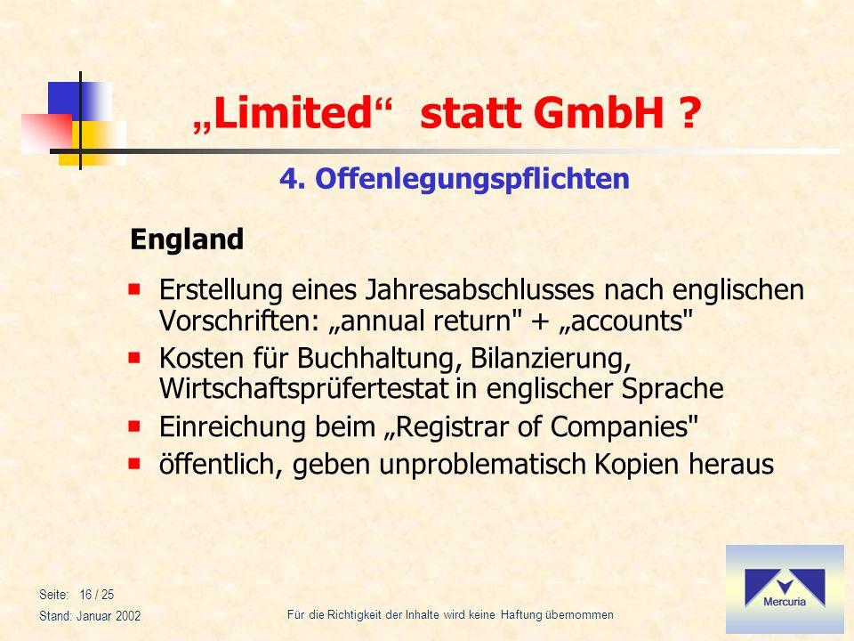 Limited statt GmbH ? Für die Richtigkeit der Inhalte wird keine Haftung übernommen Stand: Januar 2002 Seite: 16 / 25 Erstellung eines Jahresabschlusse