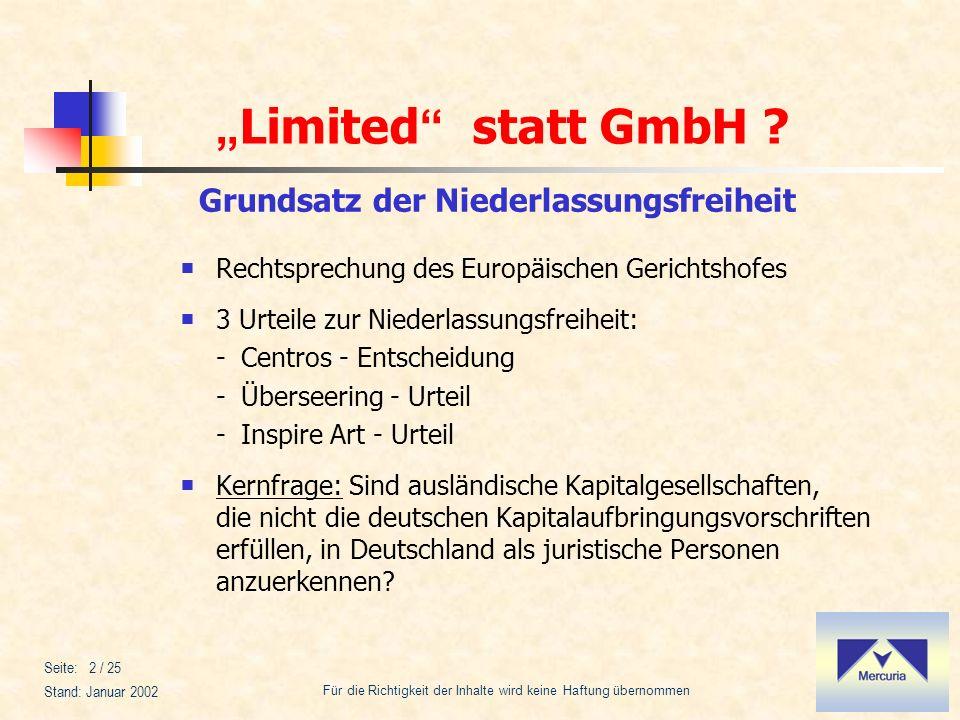 Limited statt GmbH ? Für die Richtigkeit der Inhalte wird keine Haftung übernommen Stand: Januar 2002 Seite: 2 / 25 Rechtsprechung des Europäischen Ge