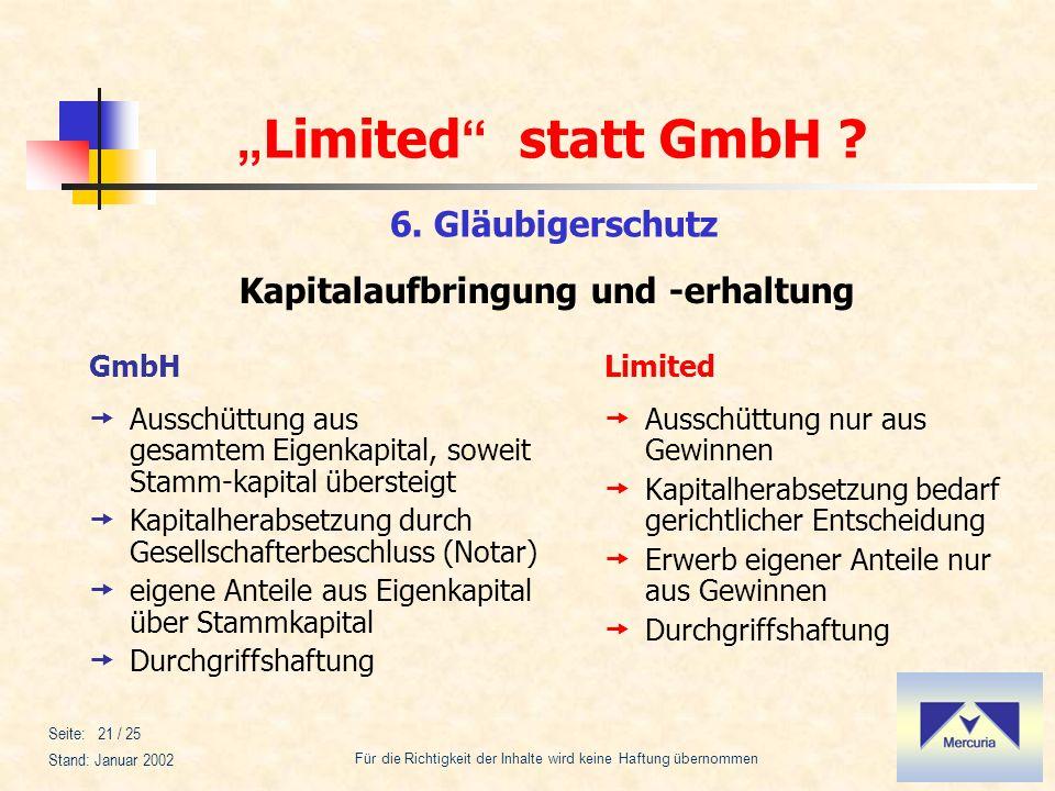 Limited statt GmbH ? Für die Richtigkeit der Inhalte wird keine Haftung übernommen Stand: Januar 2002 Seite: 21 / 25 Limited Ausschüttung nur aus Gewi
