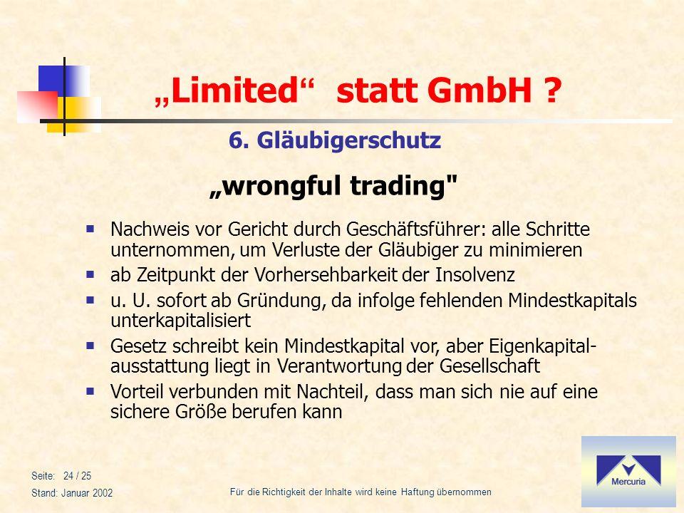Limited statt GmbH ? Für die Richtigkeit der Inhalte wird keine Haftung übernommen Stand: Januar 2002 Seite: 24 / 25 6. Gläubigerschutz Nachweis vor G