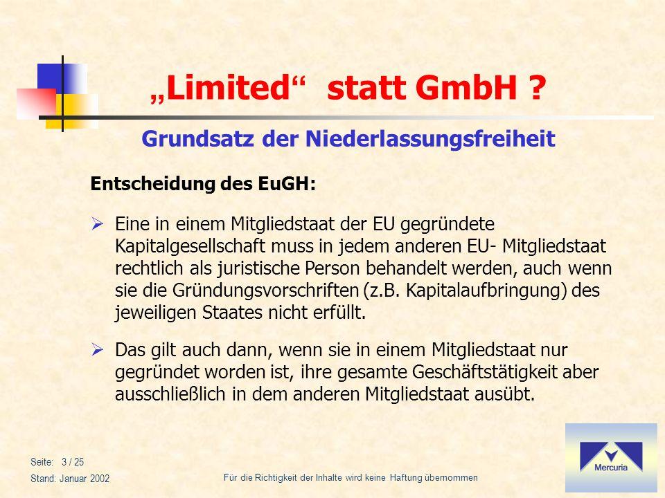 Limited statt GmbH ? Für die Richtigkeit der Inhalte wird keine Haftung übernommen Stand: Januar 2002 Seite: 3 / 25 Grundsatz der Niederlassungsfreihe