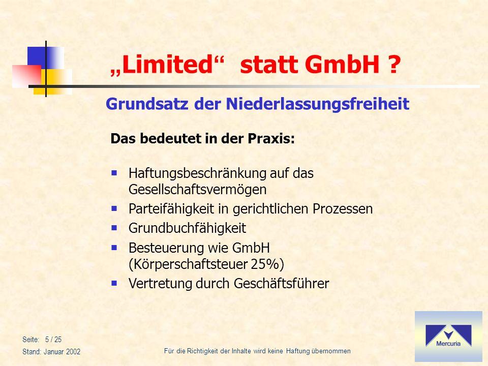 Limited statt GmbH ? Für die Richtigkeit der Inhalte wird keine Haftung übernommen Stand: Januar 2002 Seite: 5 / 25 Grundsatz der Niederlassungsfreihe