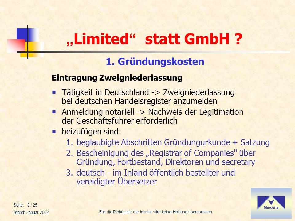 Limited statt GmbH ? Für die Richtigkeit der Inhalte wird keine Haftung übernommen Stand: Januar 2002 Seite: 8 / 25 Eintragung Zweigniederlassung Täti
