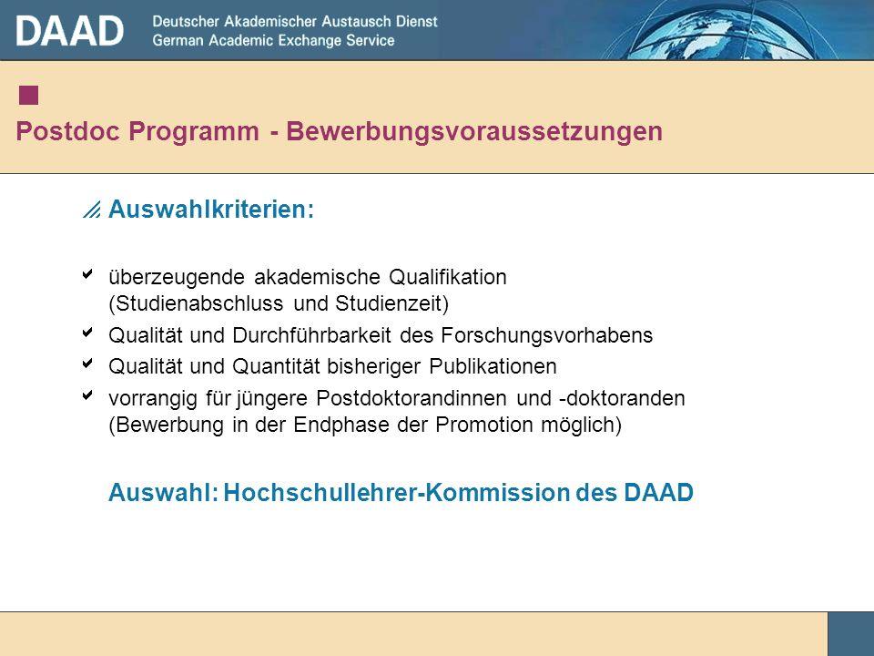 Postdoc Programm - Bewerbungsvoraussetzungen Auswahlkriterien: überzeugende akademische Qualifikation (Studienabschluss und Studienzeit) Qualität und
