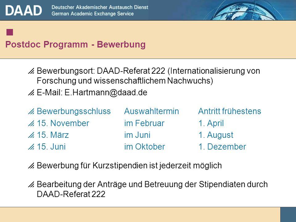 Postdoc Programm - Bewerbung Bewerbungsort: DAAD-Referat 222 (Internationalisierung von Forschung und wissenschaftlichem Nachwuchs) E-Mail: E.Hartmann