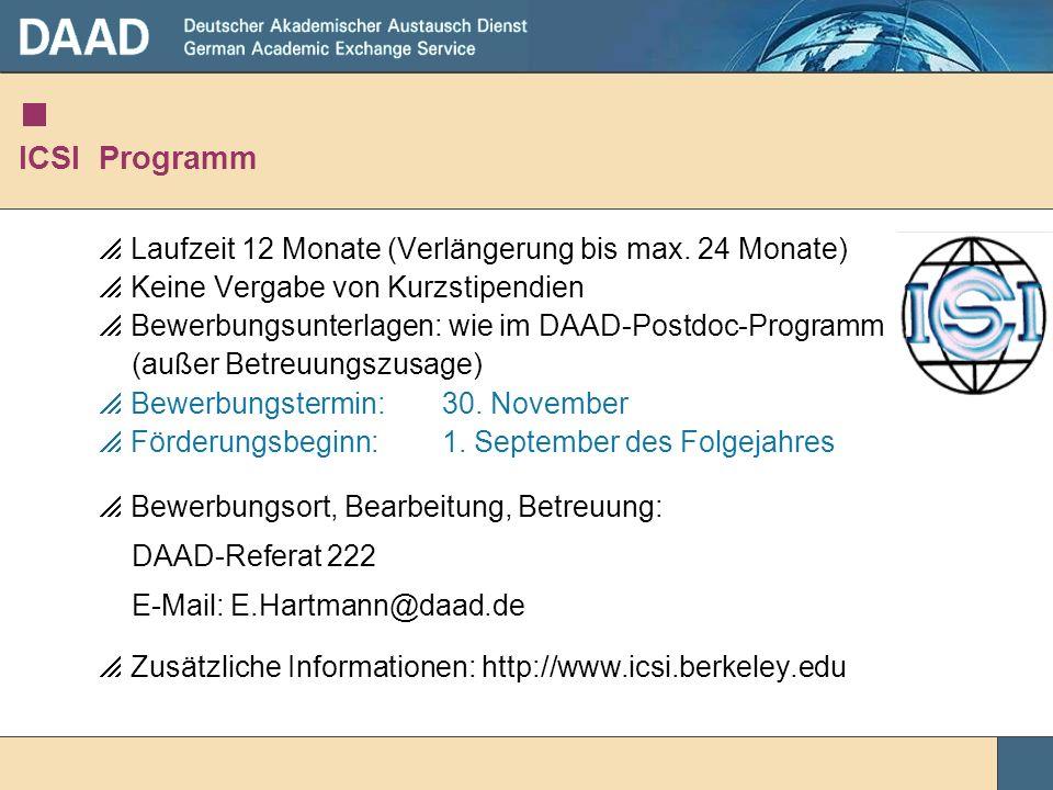 ICSI Programm Laufzeit 12 Monate (Verlängerung bis max. 24 Monate) Keine Vergabe von Kurzstipendien Bewerbungsunterlagen: wie im DAAD-Postdoc-Programm