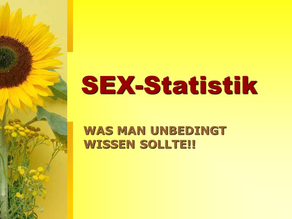 SEX-Statistik WAS MAN UNBEDINGT WISSEN SOLLTE!!