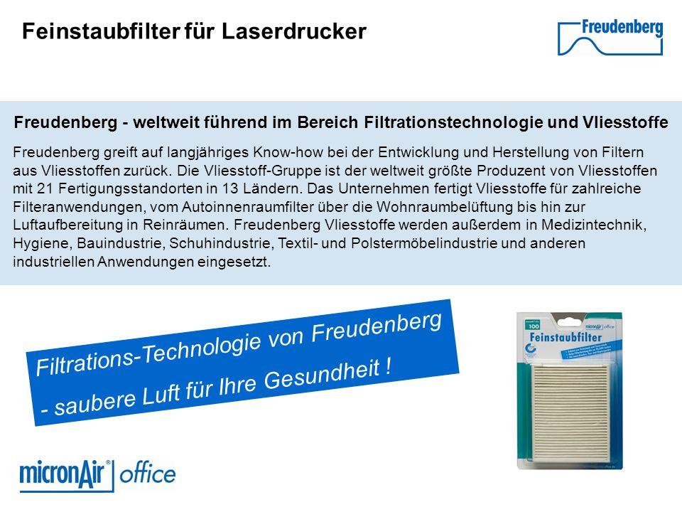 Feinstaubfilter für Laserdrucker Freudenberg - weltweit führend im Bereich Filtrationstechnologie und Vliesstoffe Freudenberg greift auf langjähriges