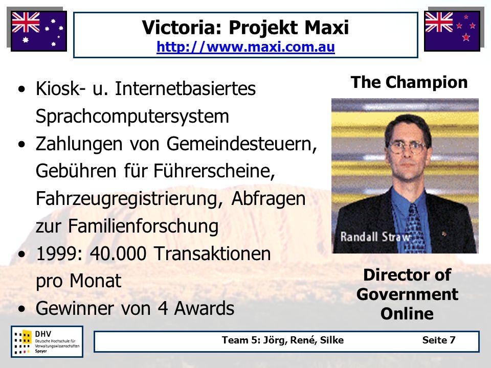 Team 5: Jörg, René, SilkeSeite 7 Victoria: Projekt Maxi http://www.maxi.com.au http://www.maxi.com.au Kiosk- u.