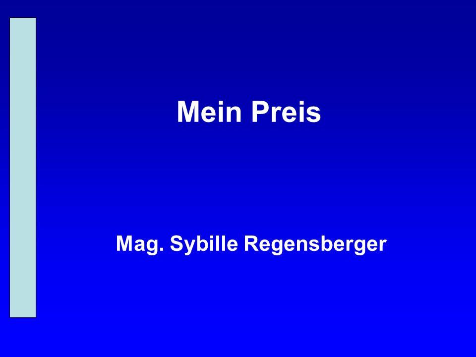 Mein Preis Mag. Sybille Regensberger