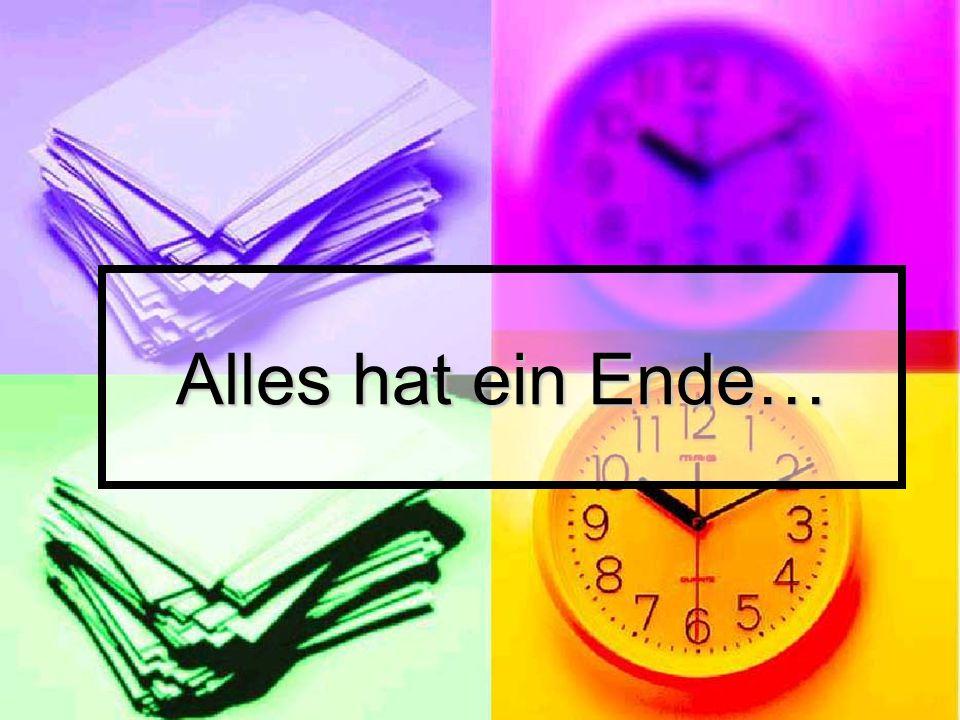 Alles hat ein Ende…