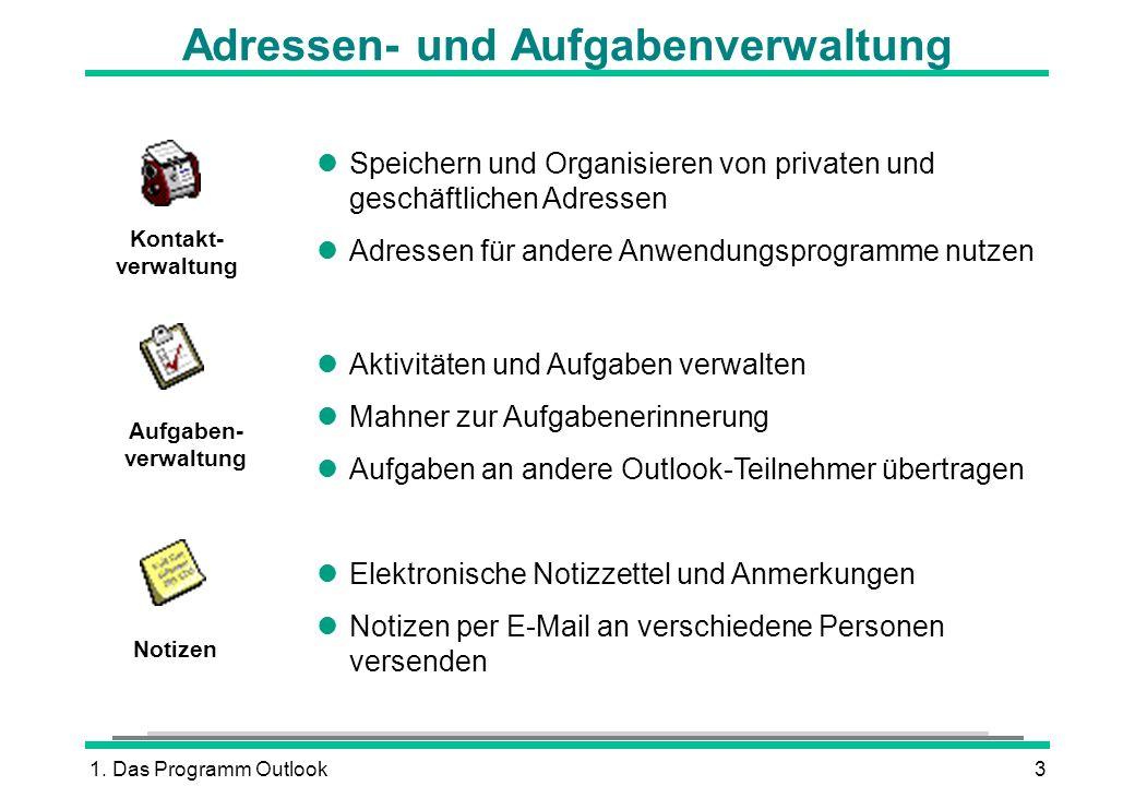 1. Das Programm Outlook3 Adressen- und Aufgabenverwaltung lSpeichern und Organisieren von privaten und geschäftlichen Adressen lAdressen für andere An
