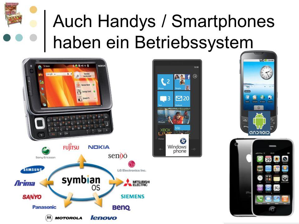 Auch Handys / Smartphones haben ein Betriebssystem