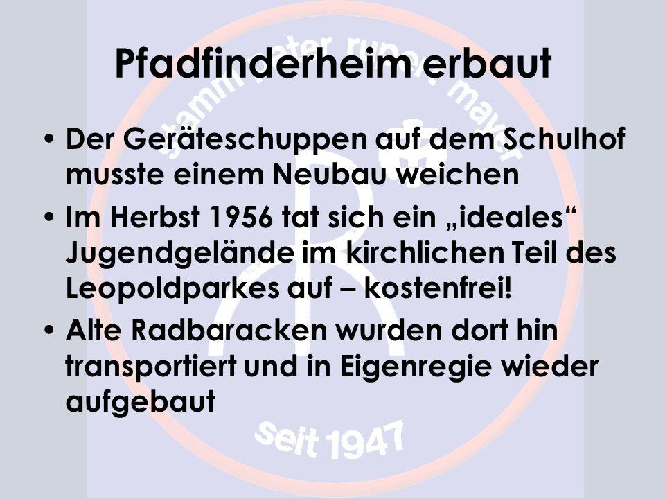 Pfadfinderheim erbaut Der Geräteschuppen auf dem Schulhof musste einem Neubau weichen Im Herbst 1956 tat sich ein ideales Jugendgelände im kirchlichen Teil des Leopoldparkes auf – kostenfrei.