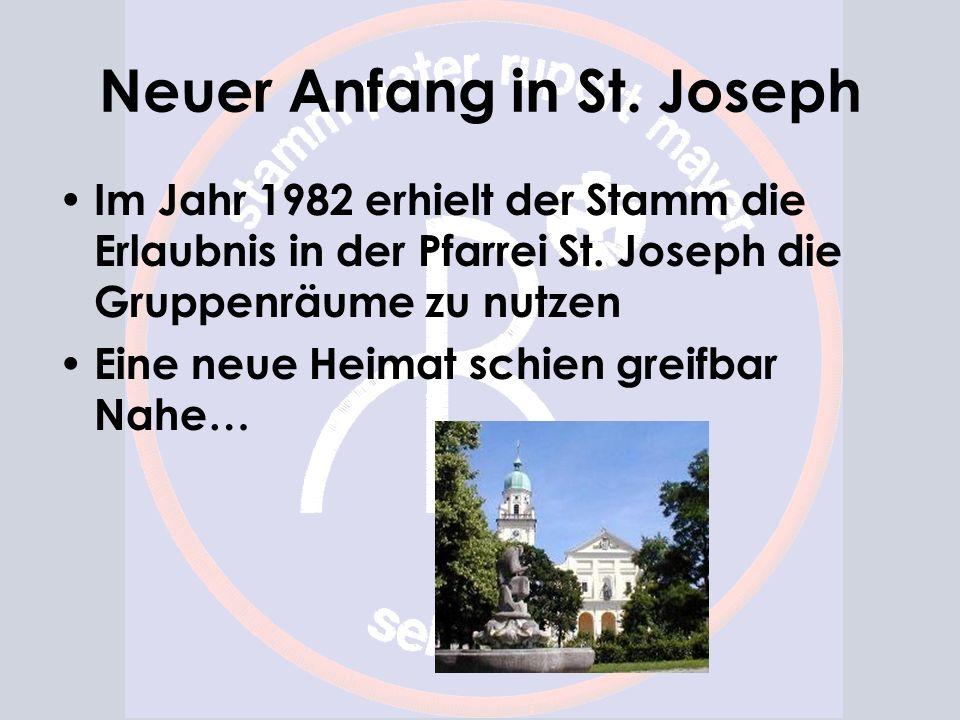 Neuer Anfang in St. Joseph Im Jahr 1982 erhielt der Stamm die Erlaubnis in der Pfarrei St. Joseph die Gruppenräume zu nutzen Eine neue Heimat schien g