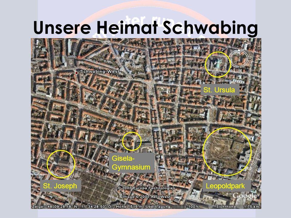 Unsere Heimat Schwabing St. Joseph Gisela- Gymnasium St. Ursula Leopoldpark