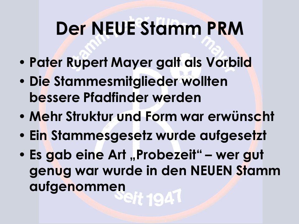 Der NEUE Stamm PRM Pater Rupert Mayer galt als Vorbild Die Stammesmitglieder wollten bessere Pfadfinder werden Mehr Struktur und Form war erwünscht Ei