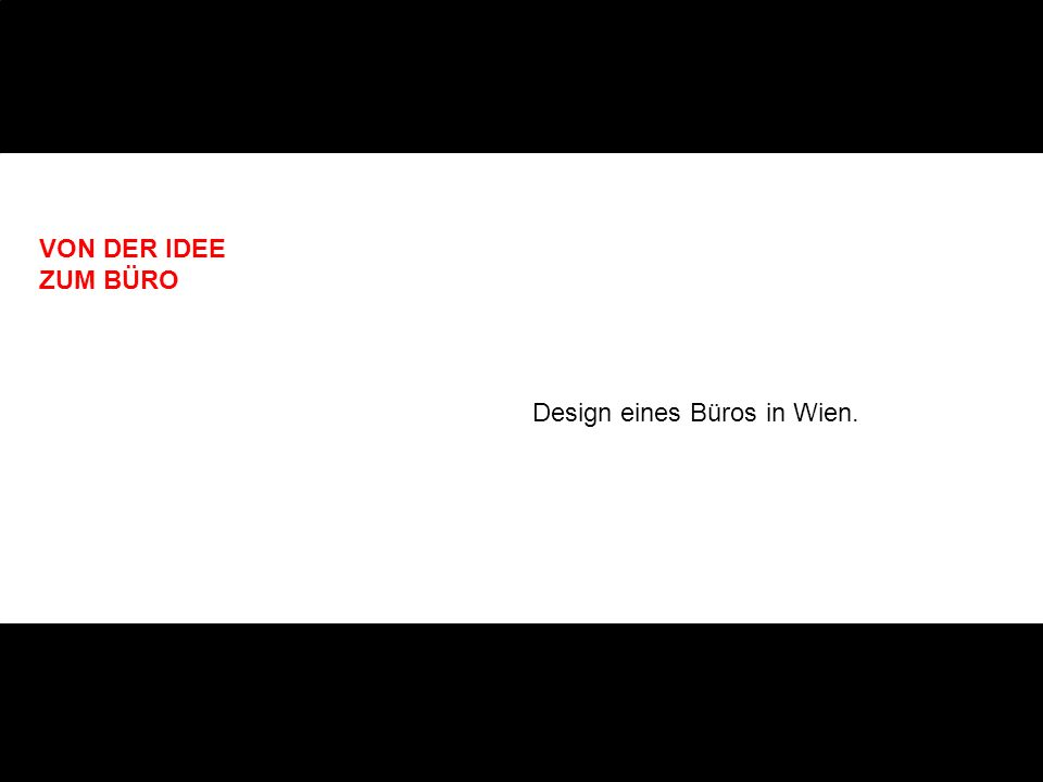 VON DER IDEE ZUM BÜRO Design eines Büros in Wien.