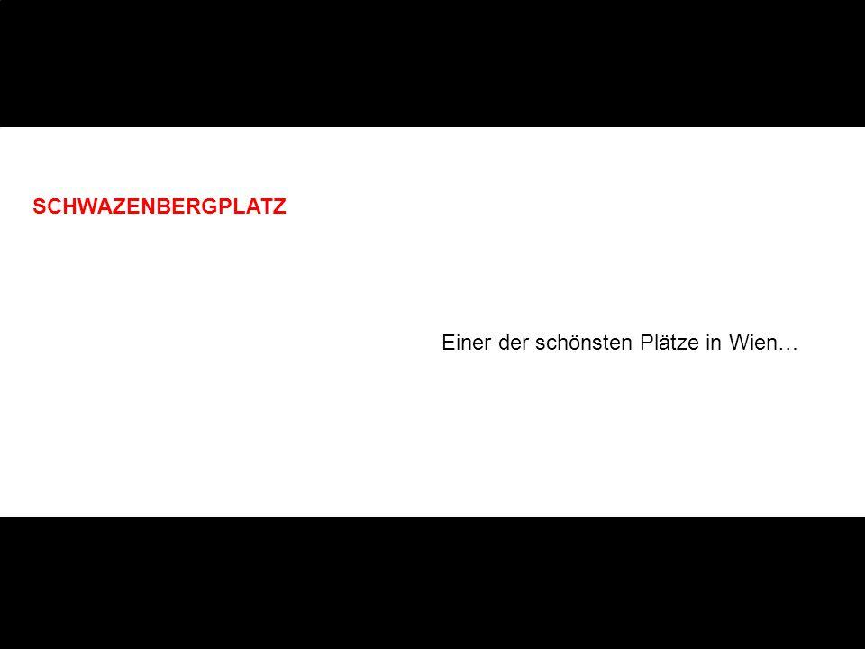 SCHWAZENBERGPLATZ Einer der schönsten Plätze in Wien…