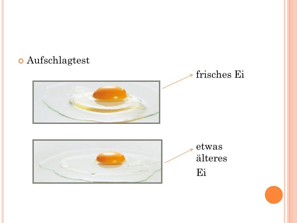Aufschlagtest frisches Ei etwas älteres Ei