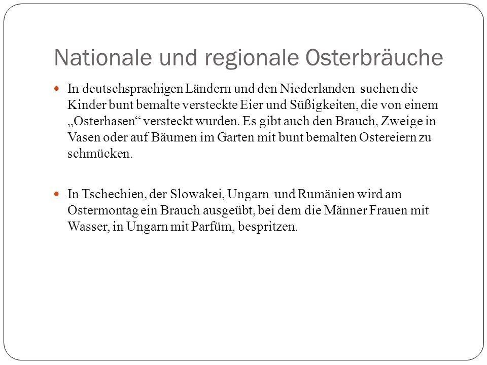 Nationale und regionale Osterbräuche In deutschsprachigen Ländern und den Niederlanden suchen die Kinder bunt bemalte versteckte Eier und Süßigkeiten,