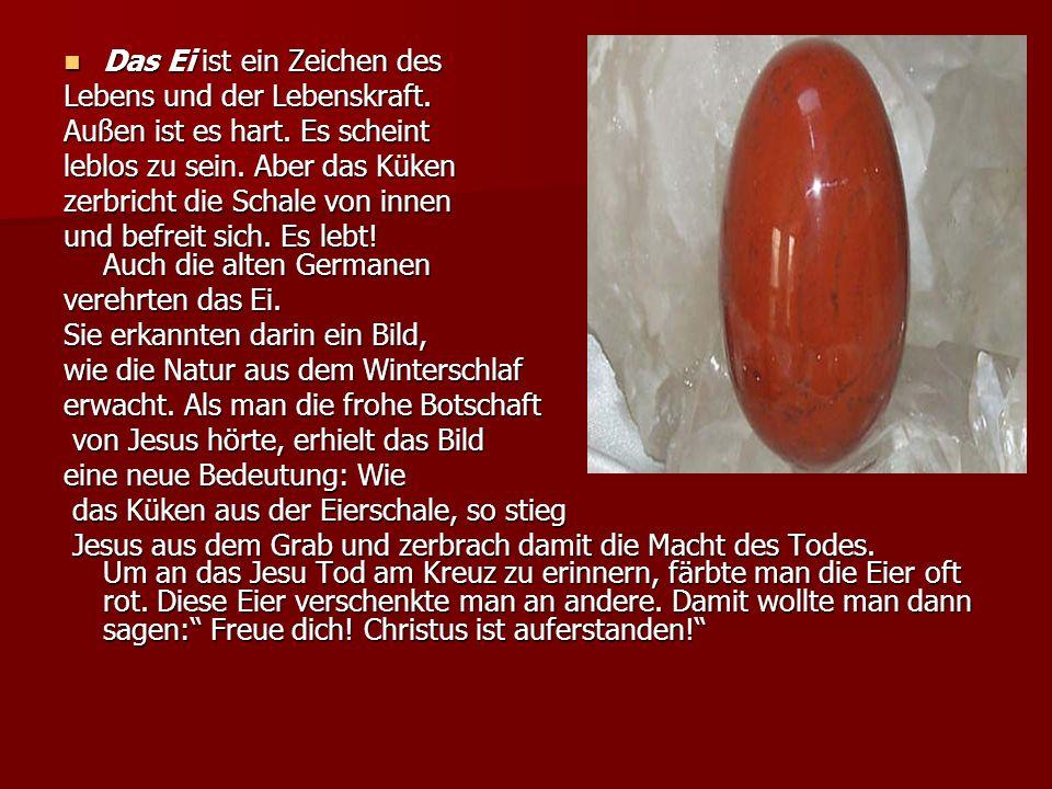 Das Ei ist ein Zeichen des Das Ei ist ein Zeichen des Lebens und der Lebenskraft.