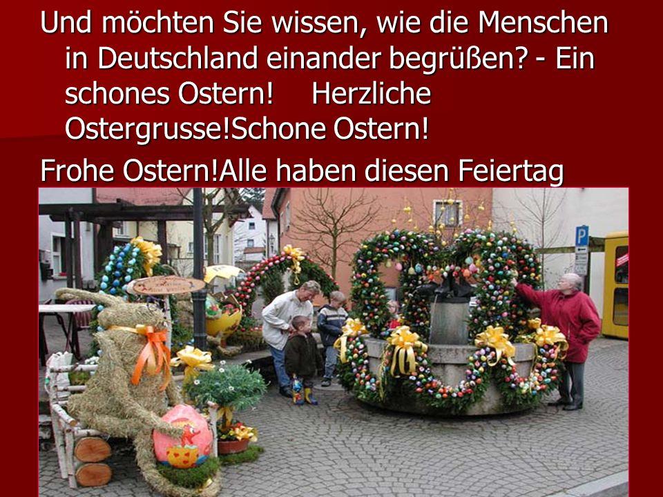 Und möchten Sie wissen, wie die Menschen in Deutschland einander begrüßen.