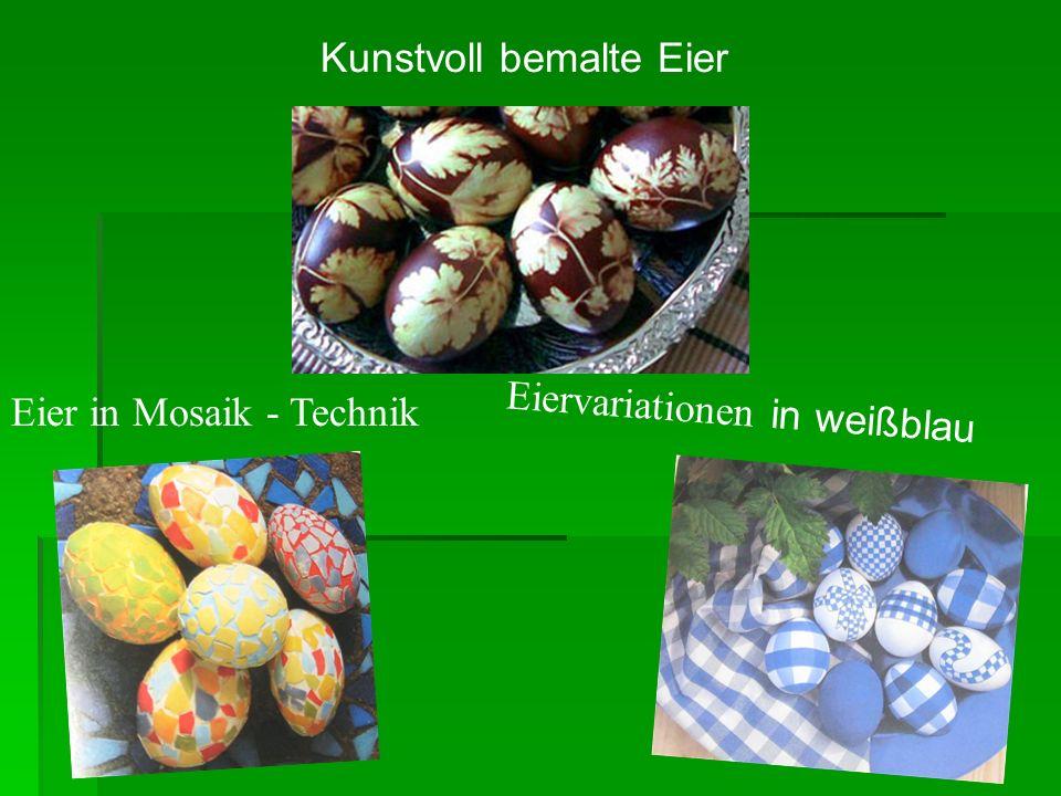 Eier in Mosaik - Technik E i e r v a r i a t i o n e n i n w e i ß b l a u Kunstvoll bemalte Eier