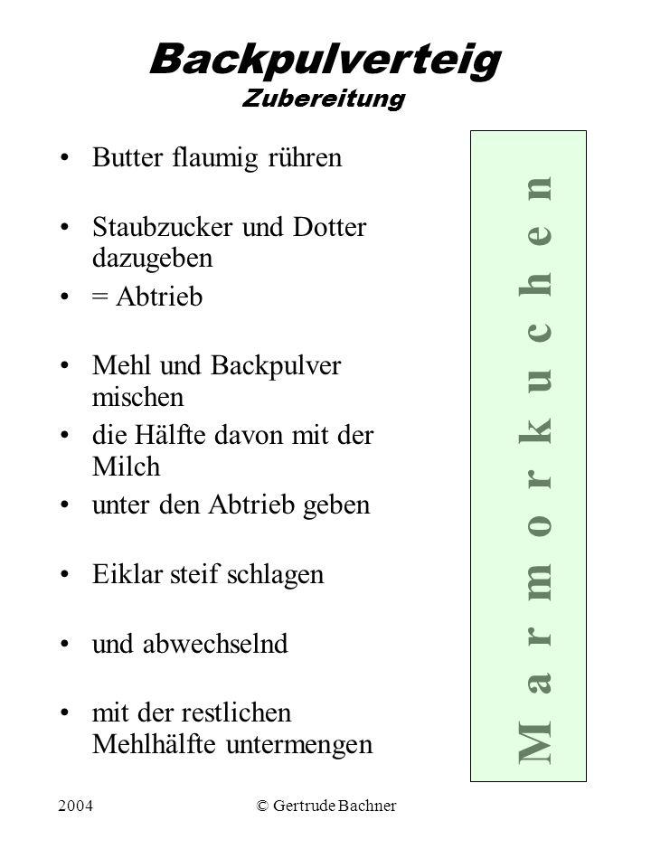 2004© Gertrude Bachner Backpulverteig Zubereitung Butter flaumig rühren Staubzucker und Dotter dazugeben = Abtrieb Mehl und Backpulver mischen die Häl