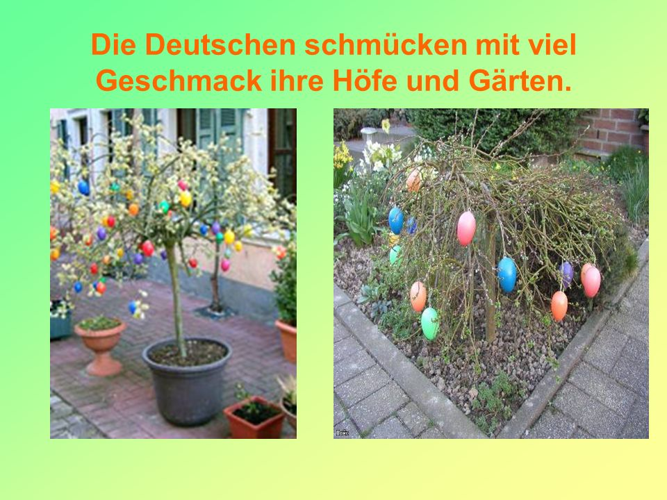 Die Deutschen schmücken mit viel Geschmack ihre Höfe und Gärten.