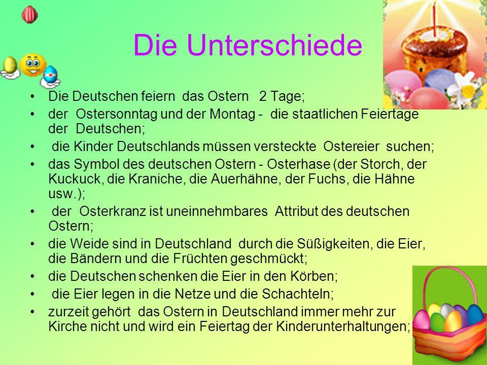 Die Unterschiede Die Deutschen feiern das Ostern 2 Tage; der Ostersonntag und der Montag - die staatlichen Feiertage der Deutschen; die Kinder Deutsch