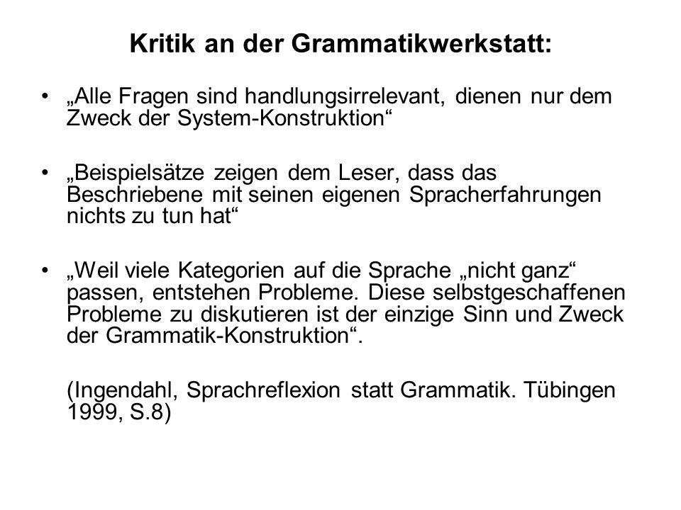 Kritik an der Grammatikwerkstatt: Zu entdecken gibt es so gesehen wenig, wenn die einschlägigen Fälle allesamt bereits im Lückentext- Formular zusamme