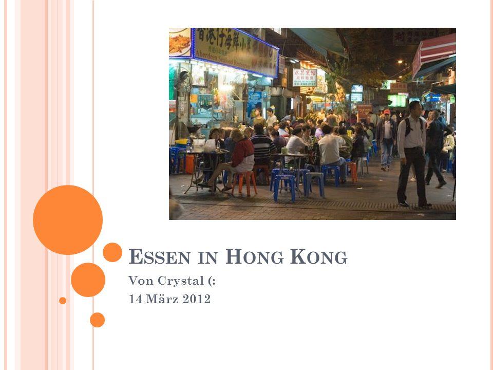 E SSEN IN H ONG K ONG Von Crystal (: 14 März 2012