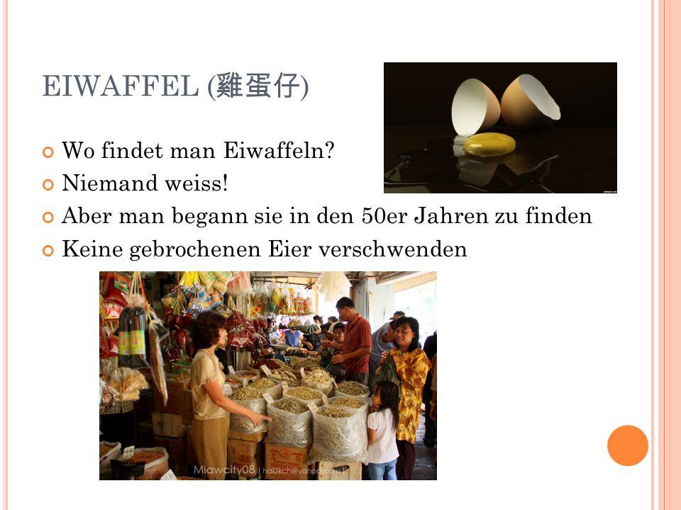EIWAFFEL ( ) Wo findet man Eiwaffeln? Niemand weiss! Aber man begann sie in den 50er Jahren zu finden Keine gebrochenen Eier verschwenden