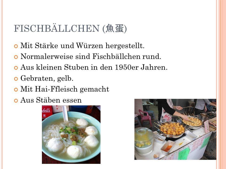 FISCHBÄLLCHEN ( ) Mit Stärke und Würzen hergestellt. Normalerweise sind Fischbällchen rund. Aus kleinen Stuben in den 1950er Jahren. Gebraten, gelb. M