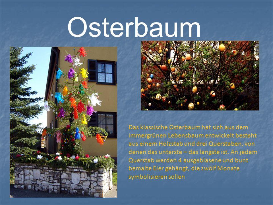 Osterbaum Das klassische Osterbaum hat sich aus dem immergrünen Lebensbaum entwickelt besteht aus einem Holzstab und drei Querstaben, von denen das un
