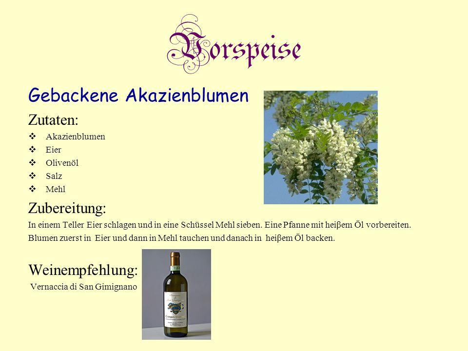 Vorspeise Gebackene Akazienblumen Zutaten: Akazienblumen Eier Olivenöl Salz Mehl Zubereitung: In einem Teller Eier schlagen und in eine Schüssel Mehl