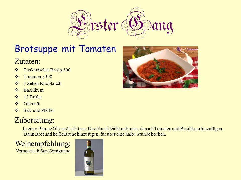 Erster Gang Brotsuppe mit Tomaten Zutaten: Toskanisches Brot g 300 Tomaten g 500 3 Zehen Knoblauch Basilikum 1 l Brühe Olivenöl Salz und Pfeffer Zuber