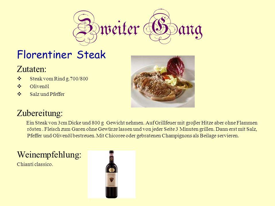 Zweiter Gang Florentiner Steak Zutaten: Steak vom Rind g.700/800 Olivenöl Salz und Pfeffer Zubereitung: Ein Steak von 3cm Dicke und 800 g Gewicht nehm