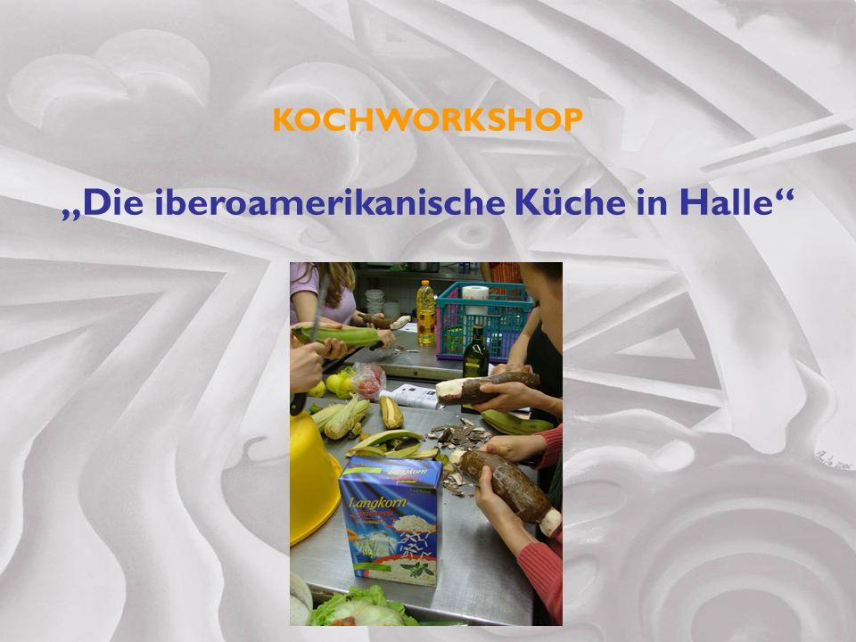 KOCHWORKSHOP Die iberoamerikanische Küche in Halle