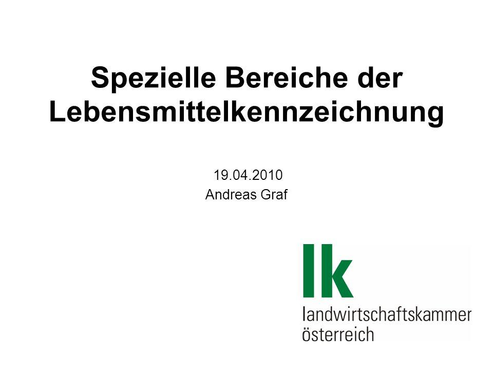 Spezielle Bereiche der Lebensmittelkennzeichnung 19.04.2010 Andreas Graf