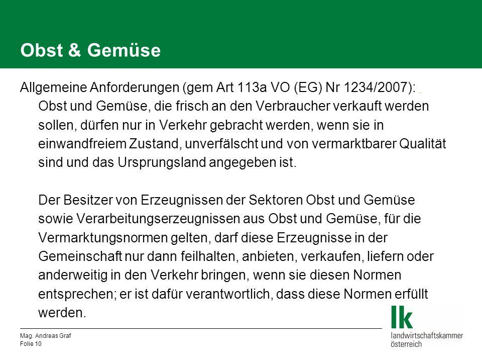 Obst & Gemüse Allgemeine Anforderungen (gem Art 113a VO (EG) Nr 1234/2007): _ _ Obst und Gemüse, die frisch an den Verbraucher verkauft werden sollen,