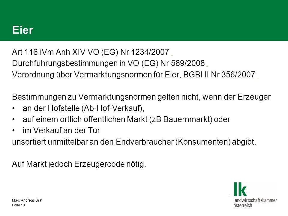 Eier Art 116 iVm Anh XIV VO (EG) Nr 1234/2007 _ _ Durchführungsbestimmungen in VO (EG) Nr 589/2008 _ _ Verordnung über Vermarktungsnormen für Eier, BG
