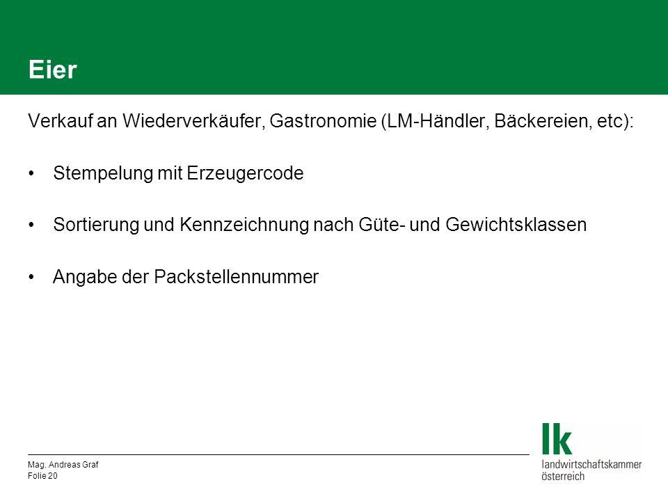 Eier Verkauf an Wiederverkäufer, Gastronomie (LM-Händler, Bäckereien, etc): Stempelung mit Erzeugercode Sortierung und Kennzeichnung nach Güte- und Ge
