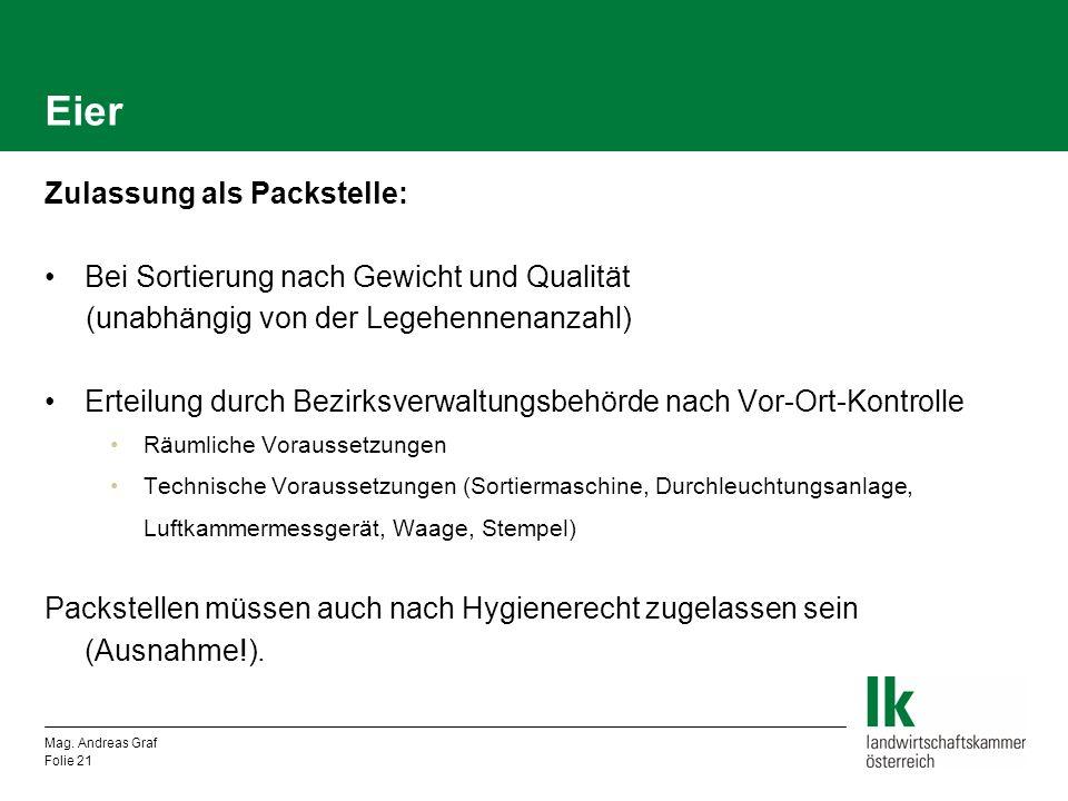 Eier Zulassung als Packstelle: Bei Sortierung nach Gewicht und Qualität (unabhängig von der Legehennenanzahl) Erteilung durch Bezirksverwaltungsbehörd