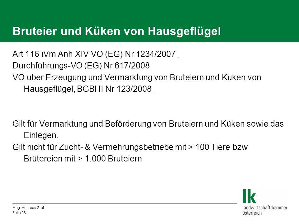 Bruteier und Küken von Hausgeflügel Art 116 iVm Anh XIV VO (EG) Nr 1234/2007 _ _ Durchführungs-VO (EG) Nr 617/2008 _ _ VO über Erzeugung und Vermarktu