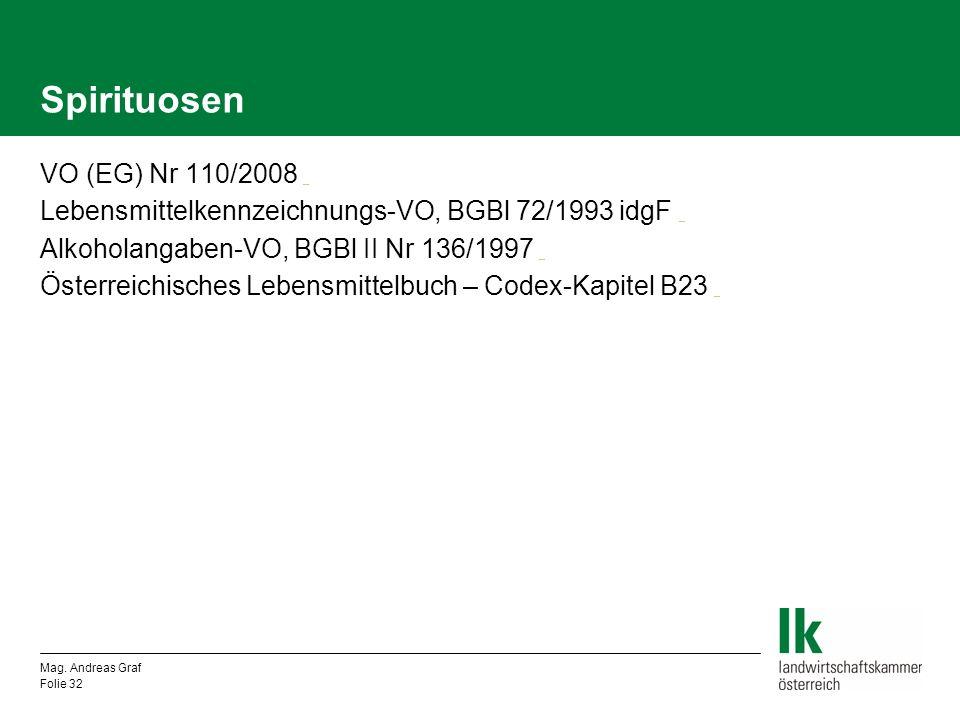 Spirituosen VO (EG) Nr 110/2008 _ _ Lebensmittelkennzeichnungs-VO, BGBl 72/1993 idgF _ _ Alkoholangaben-VO, BGBl II Nr 136/1997 _ _ Österreichisches L