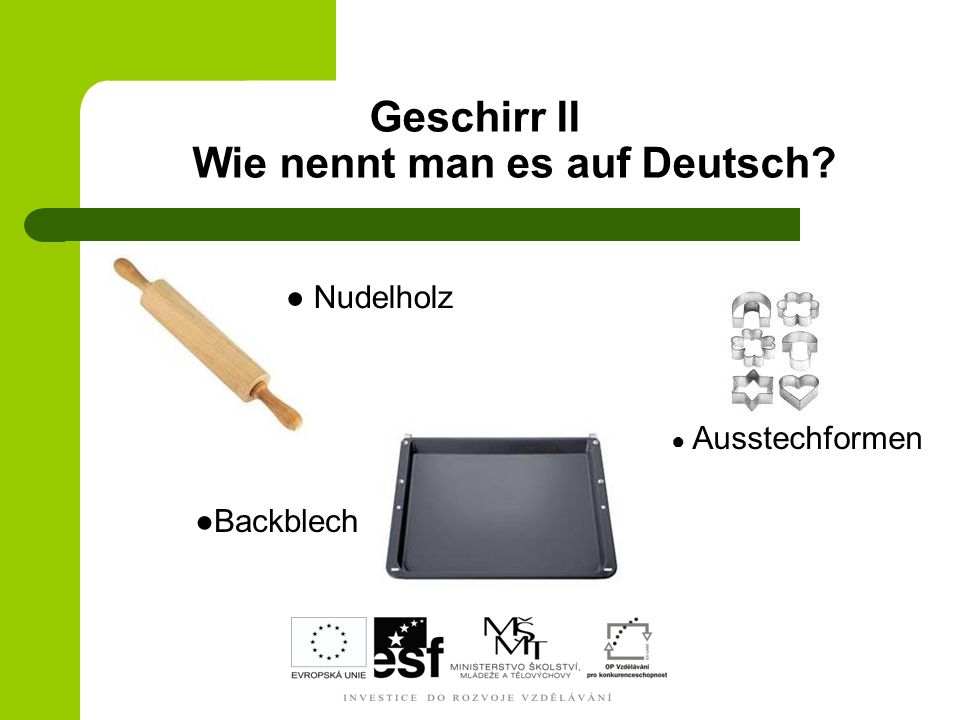 Geschirr II Wie nennt man es auf Deutsch? Backblech Nudelholz Ausstechformen